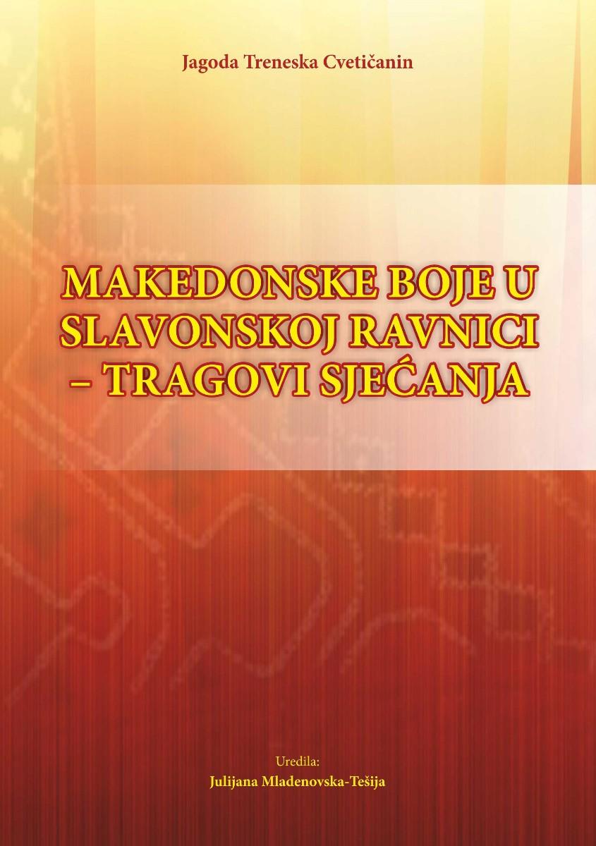 Nova knjiga: Makedonske boje u slavonskoj ravnici – tragovi sjećanja – Jagoda Treneska Cvetičanin